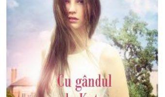 Cartea Cu gandul la Kate – Nora Roberts (download, pret, reducere)