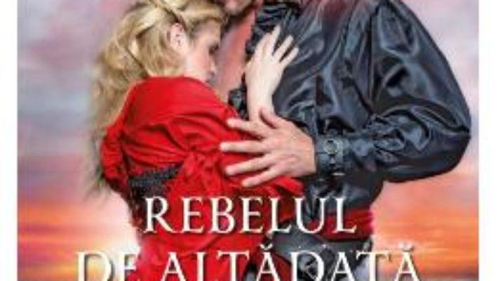 Cartea Rebelul de altadata – Mary Jo Putney (download, pret, reducere)