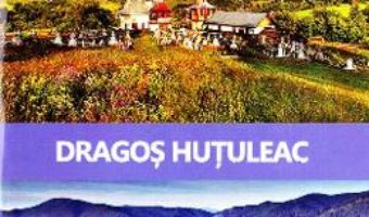 Cartea Povestile Bucovinei – Dragos Hutuleac (download, pret, reducere)