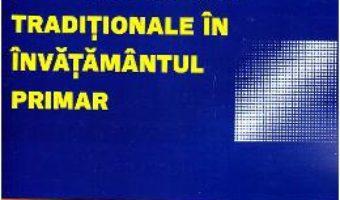 Cartea Imbinarea metodelor moderne cu cele traditionale in invatamantul primar – Camelia Romanescu (download, pret, reducere)