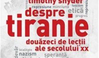 Cartea Despre tiranie – Timothy Snyder (download, pret, reducere)