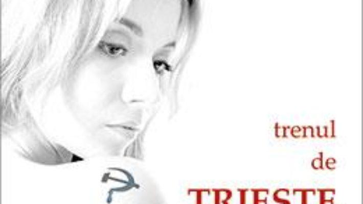 Cartea Trenul de Trieste – Domnica Radulescu (download, pret, reducere)