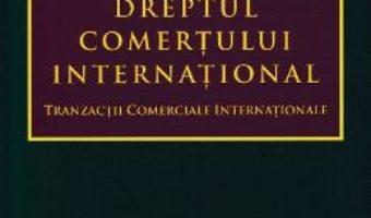 Cartea Dreptul comertului international – Luminita Tuleasca (download, pret, reducere)