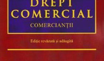 Cartea Drept Comercial. Comerciantii – Luminita Tuleasca (download, pret, reducere)