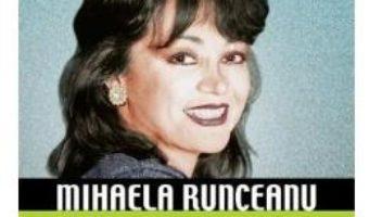 Cartea Destine controversate vol.4: Mihaela Runceanu – Dan-Silviu Boerescu (download, pret, reducere)