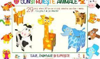 Cartea Construieste Animale – Irene Mazza (download, pret, reducere)