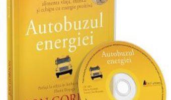 Cartea Audiobook. Autobuzul Energiei – Jon Gordon (download, pret, reducere)