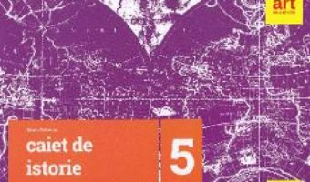 Cartea Istorie – Clasa 5 – Caiet – Maria Ochescu (download, pret, reducere)