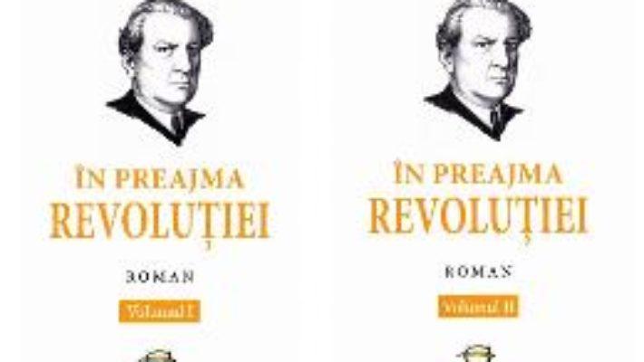 Cartea In preajma Revolutiei vol.1+2 – Constantin Stere (download, pret, reducere)