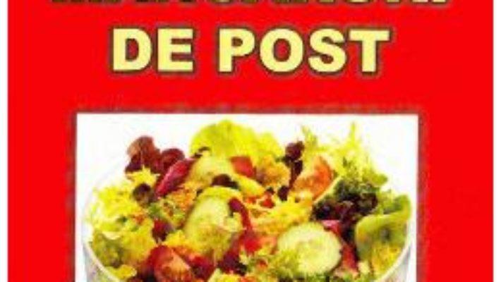 Cartea Preparate si mancaruri de post – Ana-Maria Enescu (download, pret, reducere)