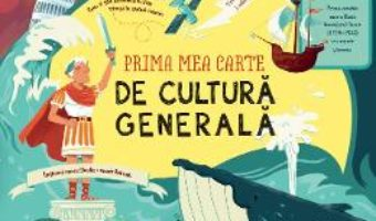 Cartea Prima mea carte de Cultura generala – James Maclaine (download, pret, reducere)