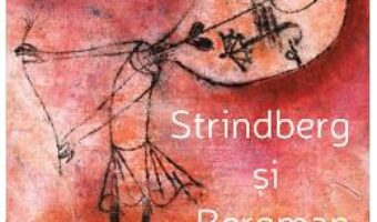 Cartea Strindberg si Bergman. Perspective comparatiste asupra durerii inocentului – Noemina Campean (download, pret, reducere)