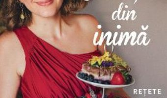 Cartea Gateste din inima. Retete delicioase si sanatoase – Denisa Ratulea (download, pret, reducere)