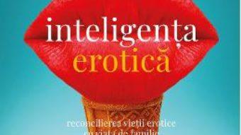 Cartea Inteligenta erotica – Esther Perel (download, pret, reducere)