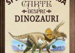 Cartea Cea mai spectaculoasa carte despre dinozauri – Rudolf Farkas, Tom Jackson (download, pret, reducere)