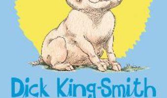 Cartea Babe. Povestea porcului ciobanesc – Dick King-Smith (download, pret, reducere)