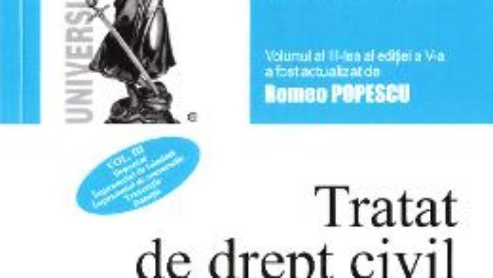 Cartea Tratat de drept civil. Contracte speciale Vol.3: Depozitul. Imprumutul Ed.5 – Francisc Deak (download, pret, reducere)