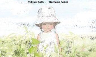 Cartea In iarba – Yukiko Kato, Komako Sakai (download, pret, reducere)