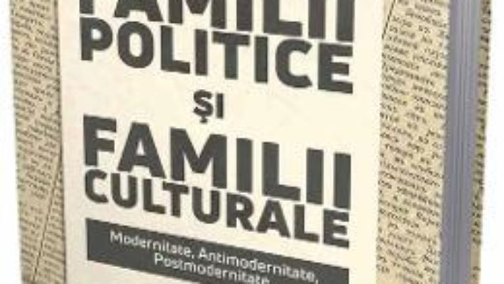 Cartea Familii politice si familii culturale – Alexandru Mamina (download, pret, reducere)