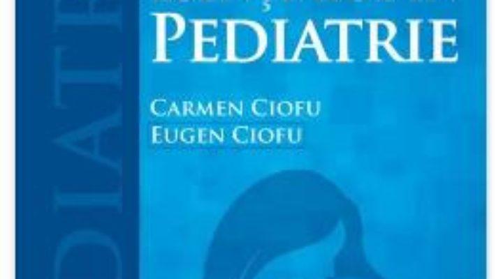 Cartea Esentialul in pediatrie – Carmen Ciofu, Eugen Ciofu (download, pret, reducere)