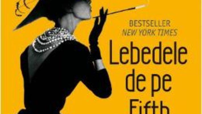 Cartea Lebedele de pe Fifth Avenue – Melanie Benjamin (download, pret, reducere)