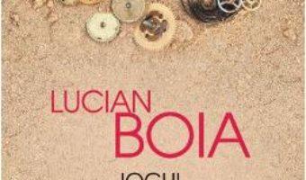 Cartea Jocul cu trecutul Ed.2018 – Lucian Boia (download, pret, reducere)