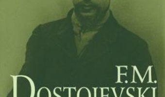 Cartea Scrisori I (1837-1859) – F.M. Dostoievski (download, pret, reducere)