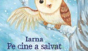 Cartea Iarna. Pe cine a salvat bufnita – Anita Loughrey (download, pret, reducere)