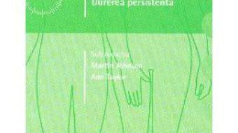 Cartea Consultul in 10 minute: Durerea persista – Martin Johnson, Ann Taylor (download, pret, reducere)