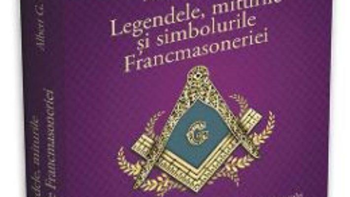 Cartea Legendele, miturile si simbolurile Francmasoneriei – Albert G. Mackey (download, pret, reducere)