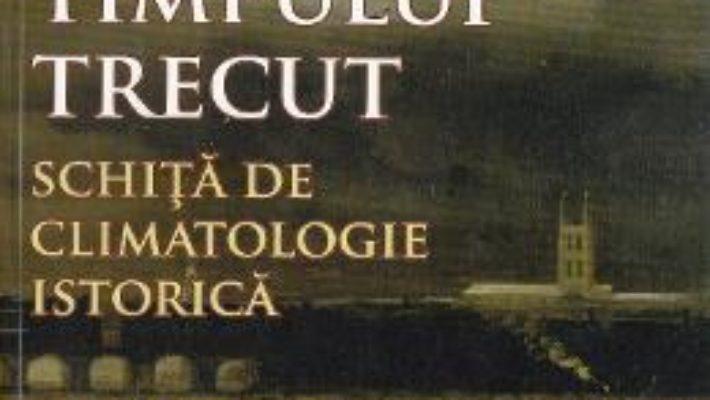 Cartea In cautarea timpului trecut – Elena Teodoreanu (download, pret, reducere)