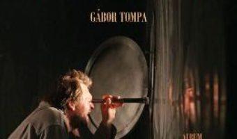 Cartea O calatorie in lumea lui Gabor Tompa – Mihaela Marin (download, pret, reducere)