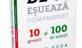 Cartea De ce esueaza companiile? – Iancu Guda (download, pret, reducere)