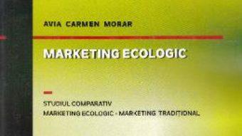 Cartea Marketing ecologic – Avia Carmen Morar (download, pret, reducere)