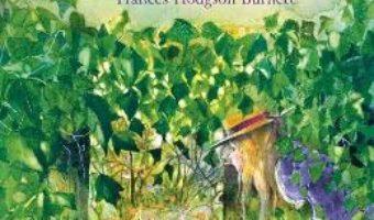 Cartea Gradina secreta – Frances Hodgson Burnett (download, pret, reducere)