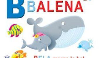 Cartea B de la Balena – Bela merge la bal (necartonat) (download, pret, reducere)