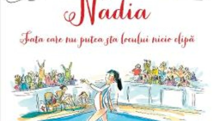 Cartea Nadia, fata care nu putea sta locului nicio clipa – Karlin Gray (download, pret, reducere)