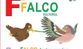 Cartea F de la Falco, Vulturul – Falco devine curajos (necartonat) (download, pret, reducere)