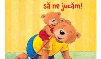 Cartea Tati, vreau sa ne jucam! – Sandra Grimm (download, pret, reducere)
