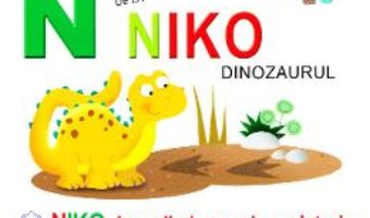 Cartea N de la Niko, Dinozaurul – Niko, la o plimbare prin preistorie (necartonat) (download, pret, reducere)