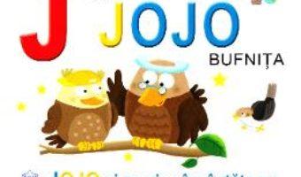 Cartea J de la Jojo, Bufnita – Jojo si muzica incantatoare (cartonat) (download, pret, reducere)