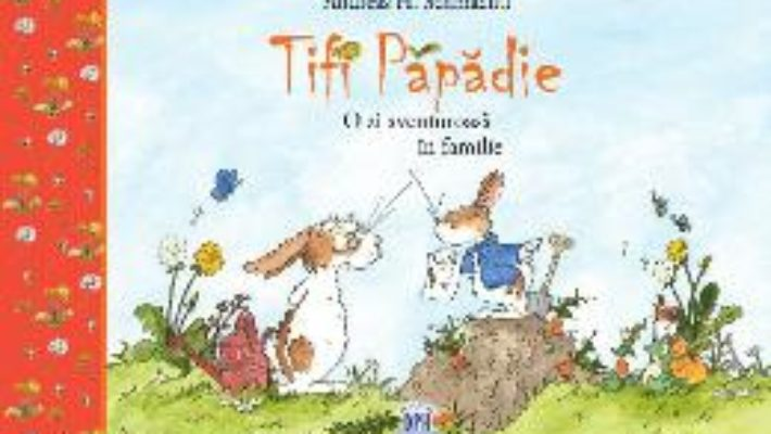 Cartea Tifi Papadie. O zi aventuroasa in familie – Andreas H. Schmachtl (download, pret, reducere)