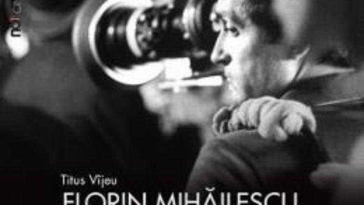 Cartea Florin Mihailescu. Imaginea imaginii de film – Titus Vijeu (download, pret, reducere)