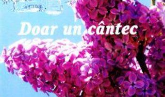 Cartea Doar un cantec – Florina Mamina (download, pret, reducere)