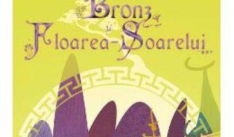 Cartea Bronz si Floarea-Soarelui – Cao Wenxuan (download, pret, reducere)