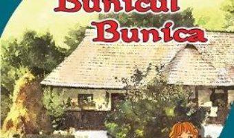 Cartea Bunicul. Bunica – Barbu Stefanescu-Delavrancea (download, pret, reducere)