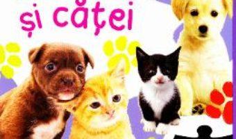 Cartea Primul meu puzzle – Pisoi si catei (download, pret, reducere)