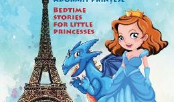 Cartea Povesti de adormit printese – Bilingv Romana-Engleza – Iulia Badea Gueritee (download, pret, reducere)