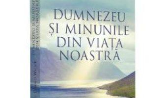 Cartea Dumnezeu si minunile – Neale Donald Walsch (download, pret, reducere)