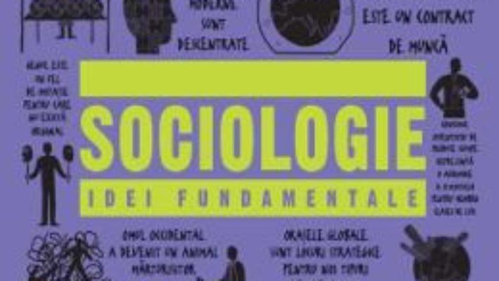 Cartea Sociologie. Idei fundamentale (download, pret, reducere)